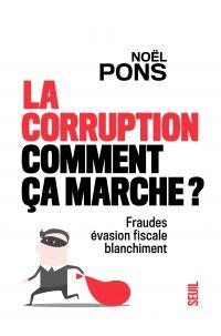 La corruption, comment ça marche ? | Pons, Noël. Auteur