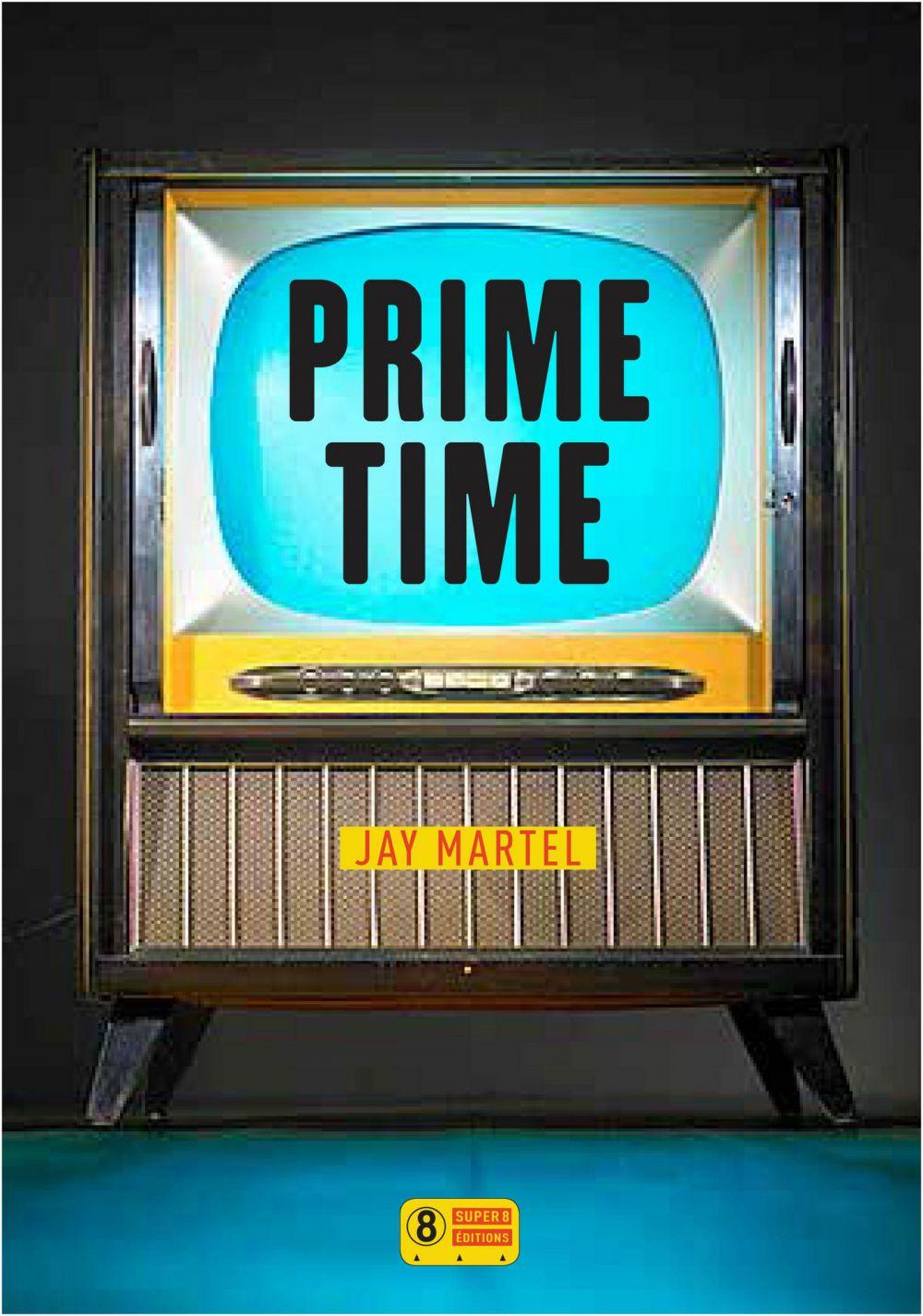 Prime Time | Martel, Jay. Auteur