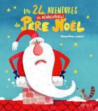 Les 24 aventures (et mésaventures) du Père Noël