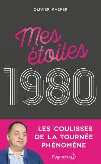 Mes étoiles 1980 : Les coul...