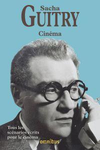 Cinéma (Nouvelle édition) | Guitry, Sacha (1885-1957). Auteur