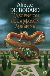 L'Ascension de la Maison Aubépine | BODARD, Aliette de