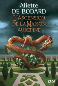 L'Ascension de la Maison Aubépine | BODARD, Aliette de. Auteur