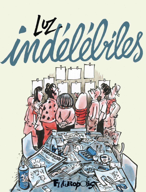 Indélébiles | Luz (1972-....). Auteur