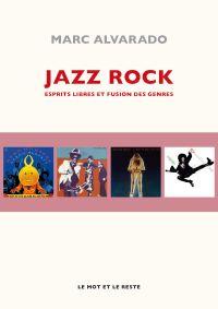 Jazz rock | ALVARADO, Marc. Auteur