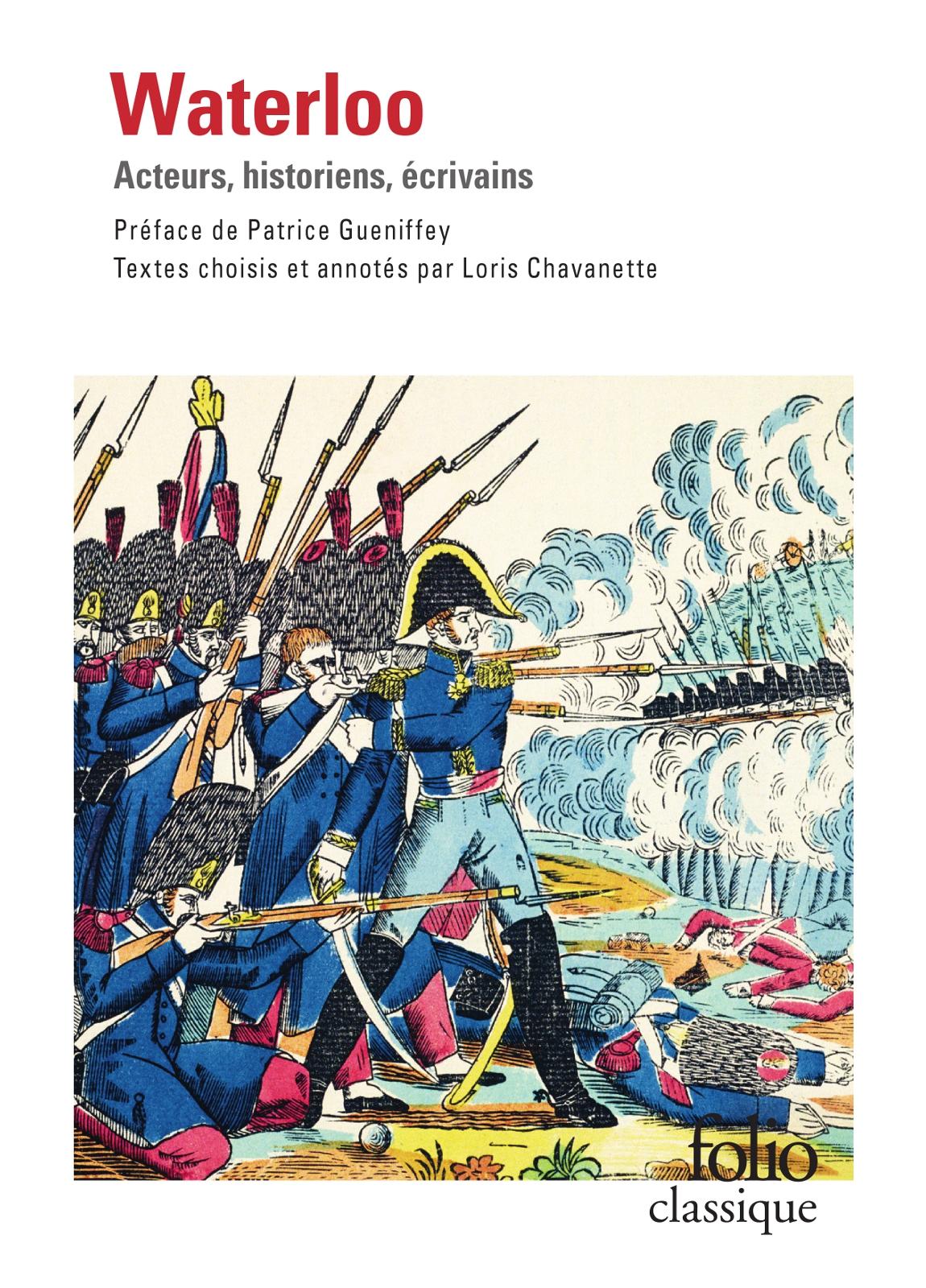 Waterloo. Acteurs, historiens, écrivains (édition enrichie)