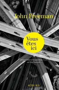 Vous êtes ici | Freeman, John. Auteur