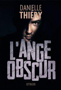 L'ange obscur | Thiéry, Danielle
