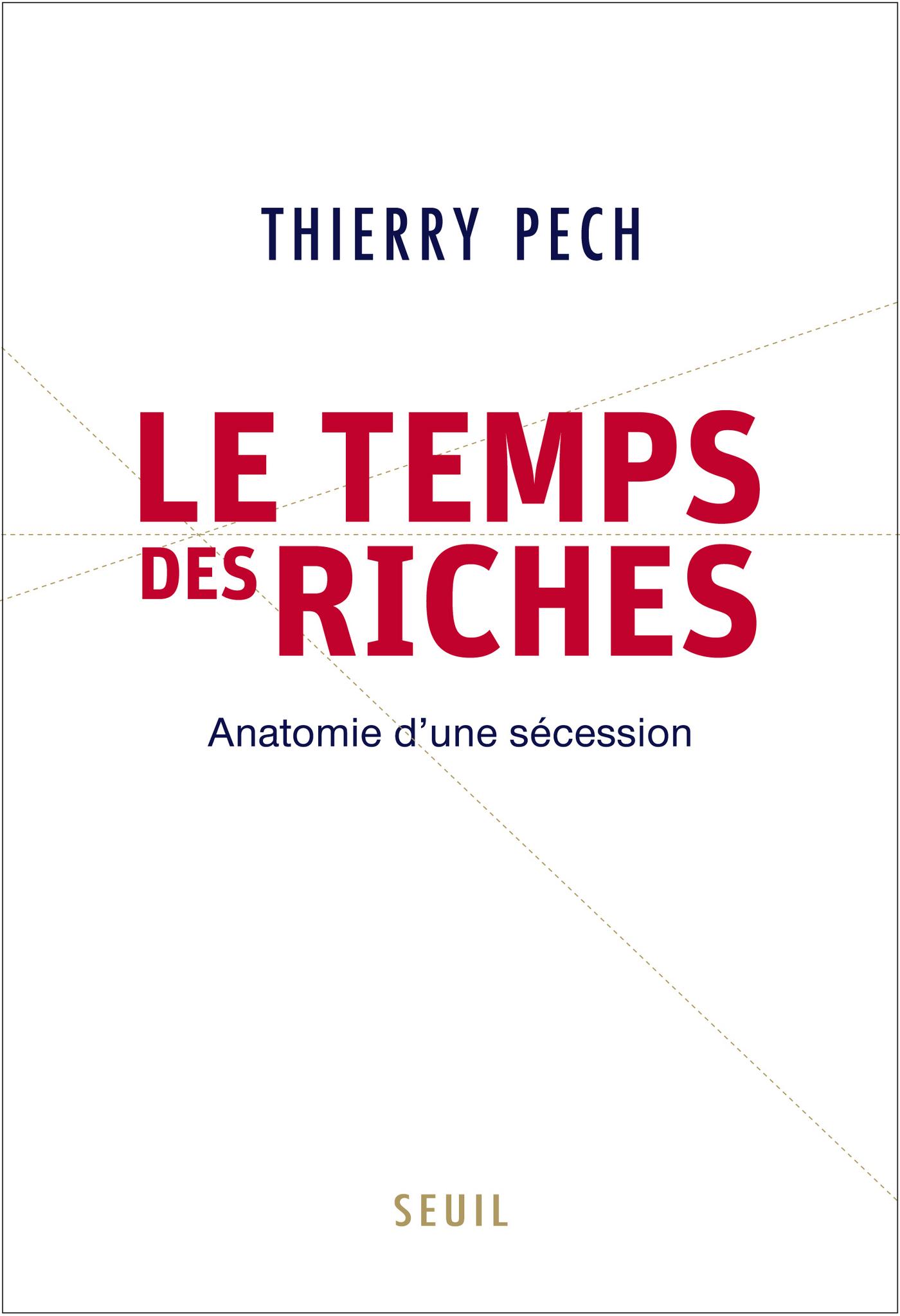 Le Temps des riches. Anatomie d'une sécession