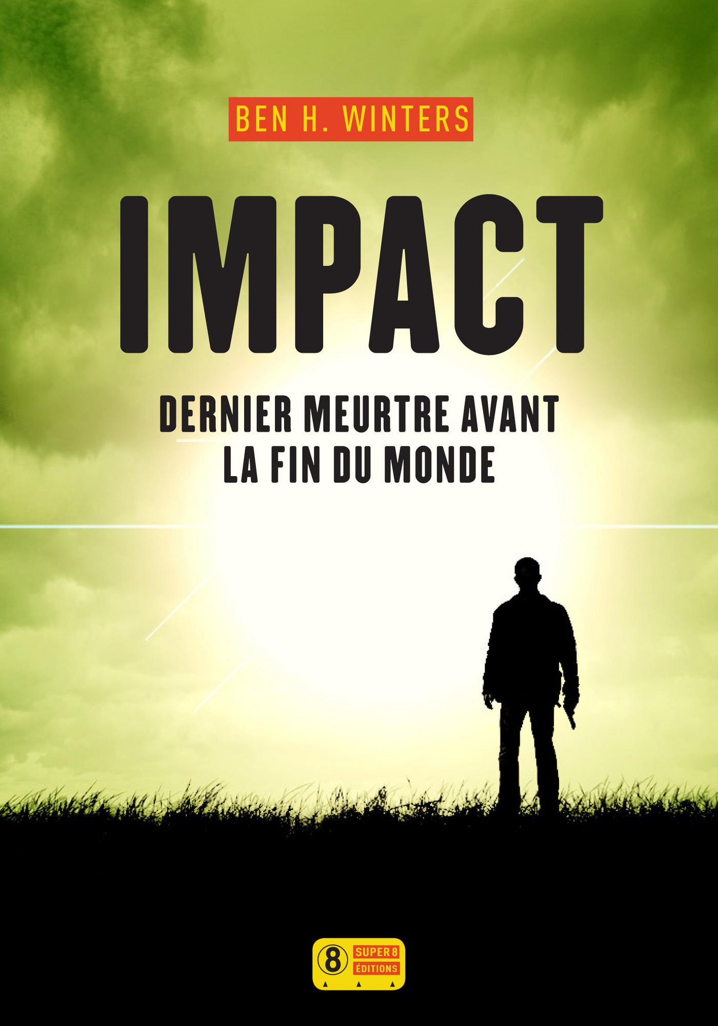 Impact - Dernier meurtre avant la fin du monde 3