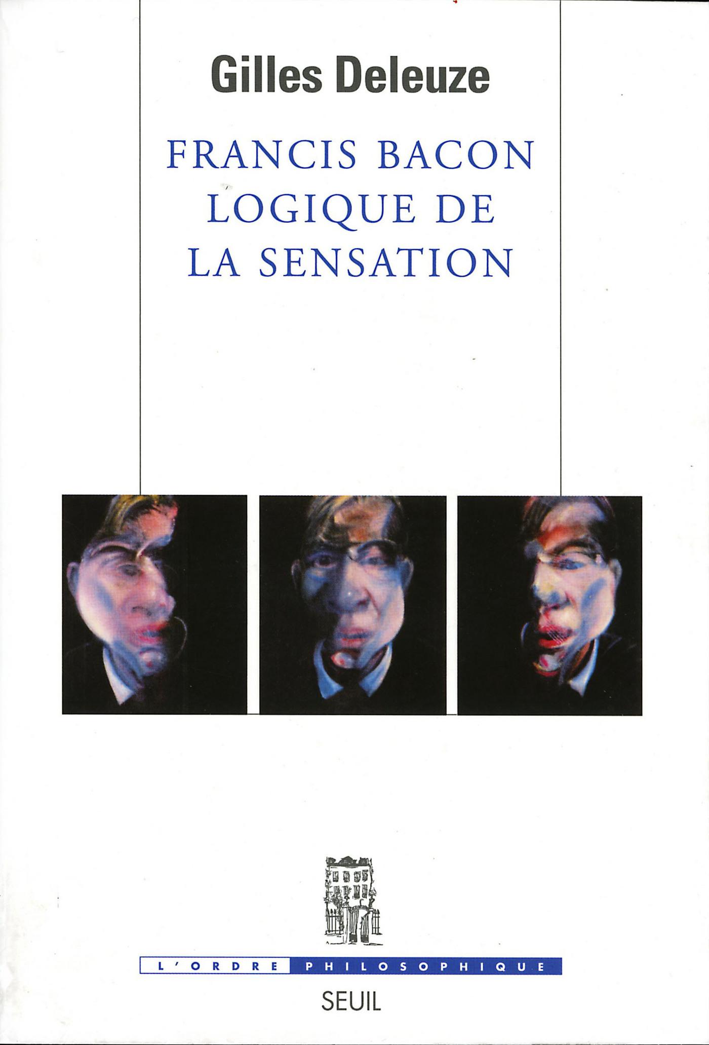 Francis Bacon, logique de la sensation   Deleuze, Gilles
