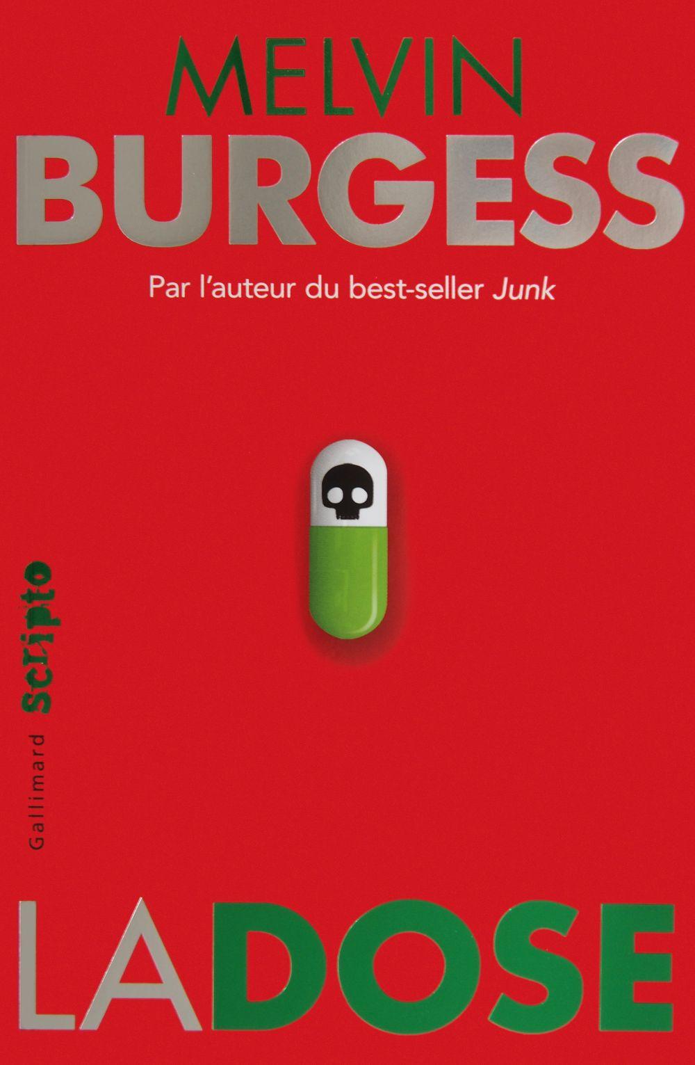 La dose | Burgess, Melvin (1954-....). Auteur