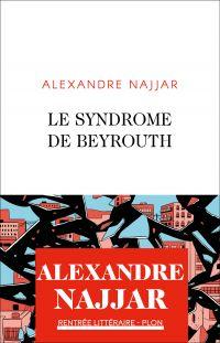 Le syndrome de Beyrouth   Najjar, Alexandre