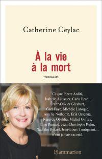 À la vie à la mort | Ceylac, Catherine. Auteur