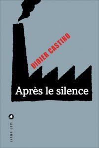 Après le silence | Castino, Didier. Auteur