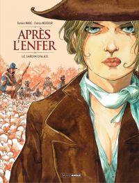 Après l'enfer. Volume 1, Le jardin d'Alice
