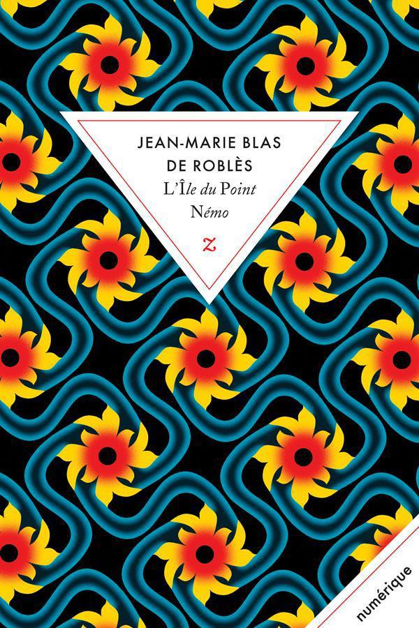 L'Île du Point Némo | Blas de Roblès, Jean-Marie. Auteur