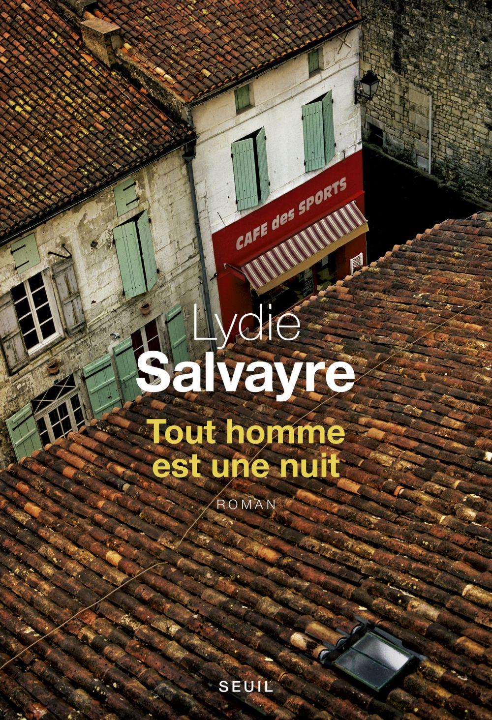 Tout homme est une nuit (provisoire) | Salvayre, Lydie (1948-....). Auteur