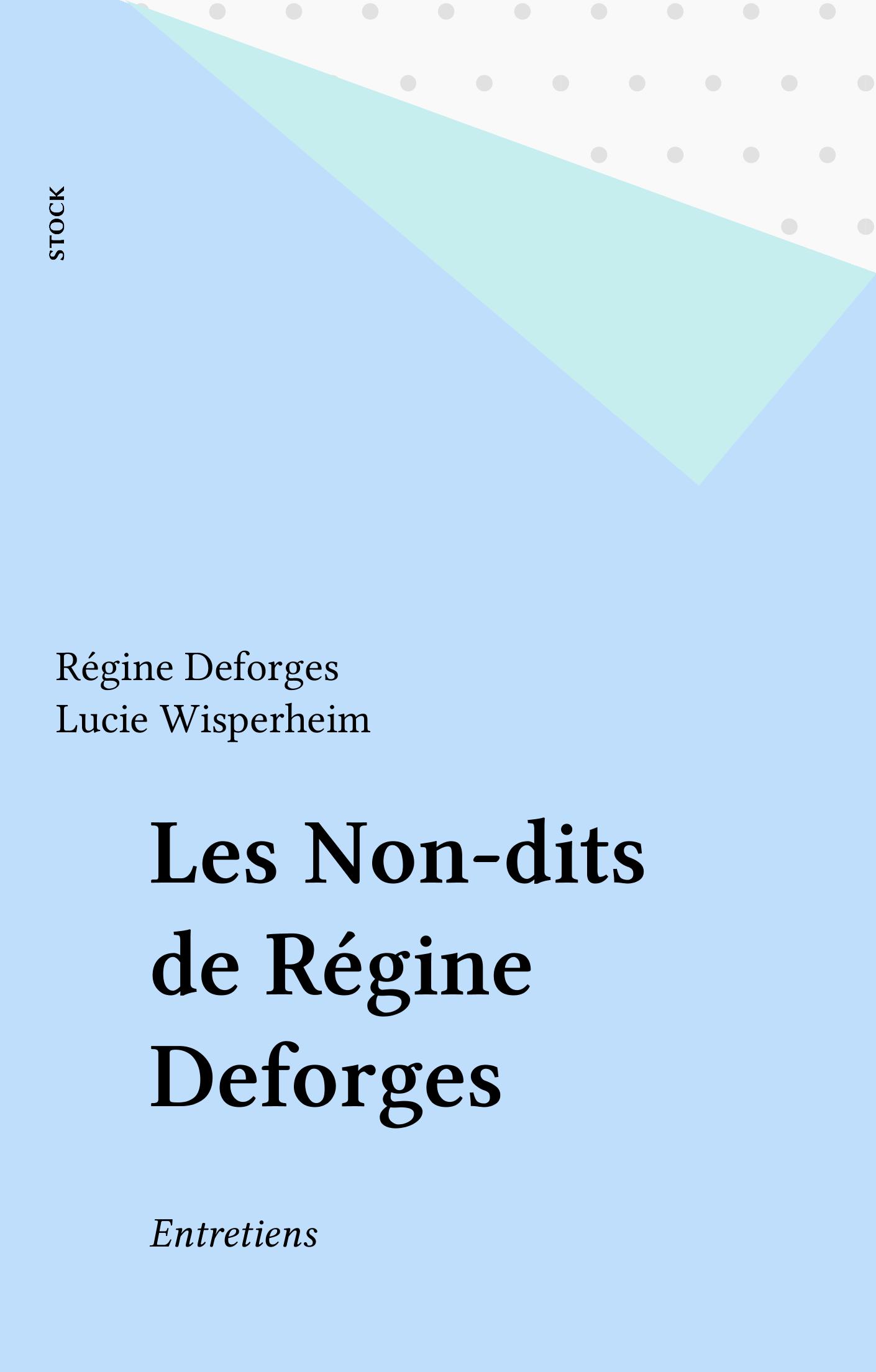 Les Non-dits de Régine Deforges, ENTRETIENS