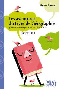Les aventures du livre de géographie qui voulait voyager avant de s'endormir | Ytak, Cathy. Auteur