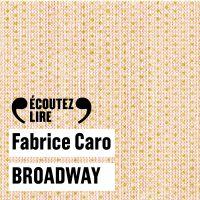 Broadway | Caro, Fabrice. Auteur