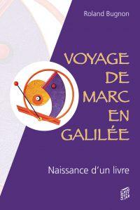 Voyage de Marc en Galilée