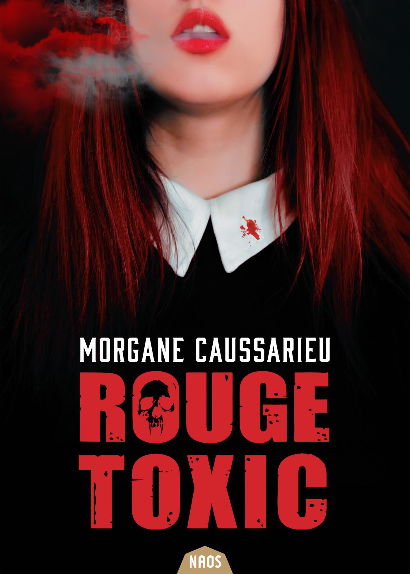 Rouge Toxic | CAUSSARIEU, Morgane