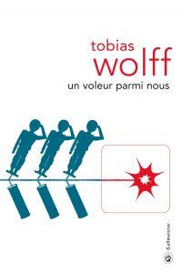 Un voleur parmi nous | Wolff, Tobias. Auteur