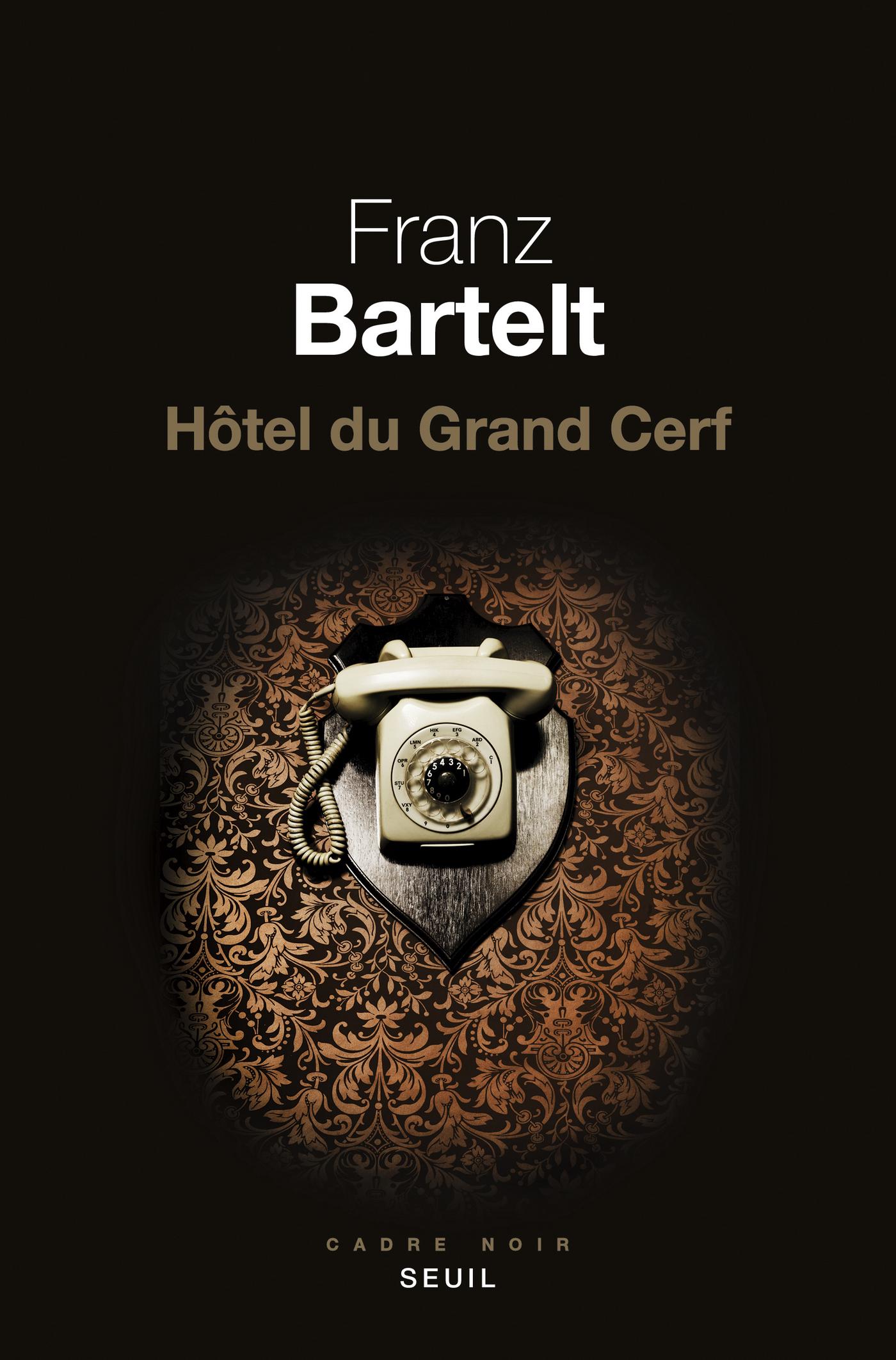 Hôtel du Grand Cerf | Bartelt, Franz