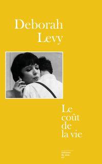 Le Coût de la vie | Levy, Deborah (1959-....). Auteur