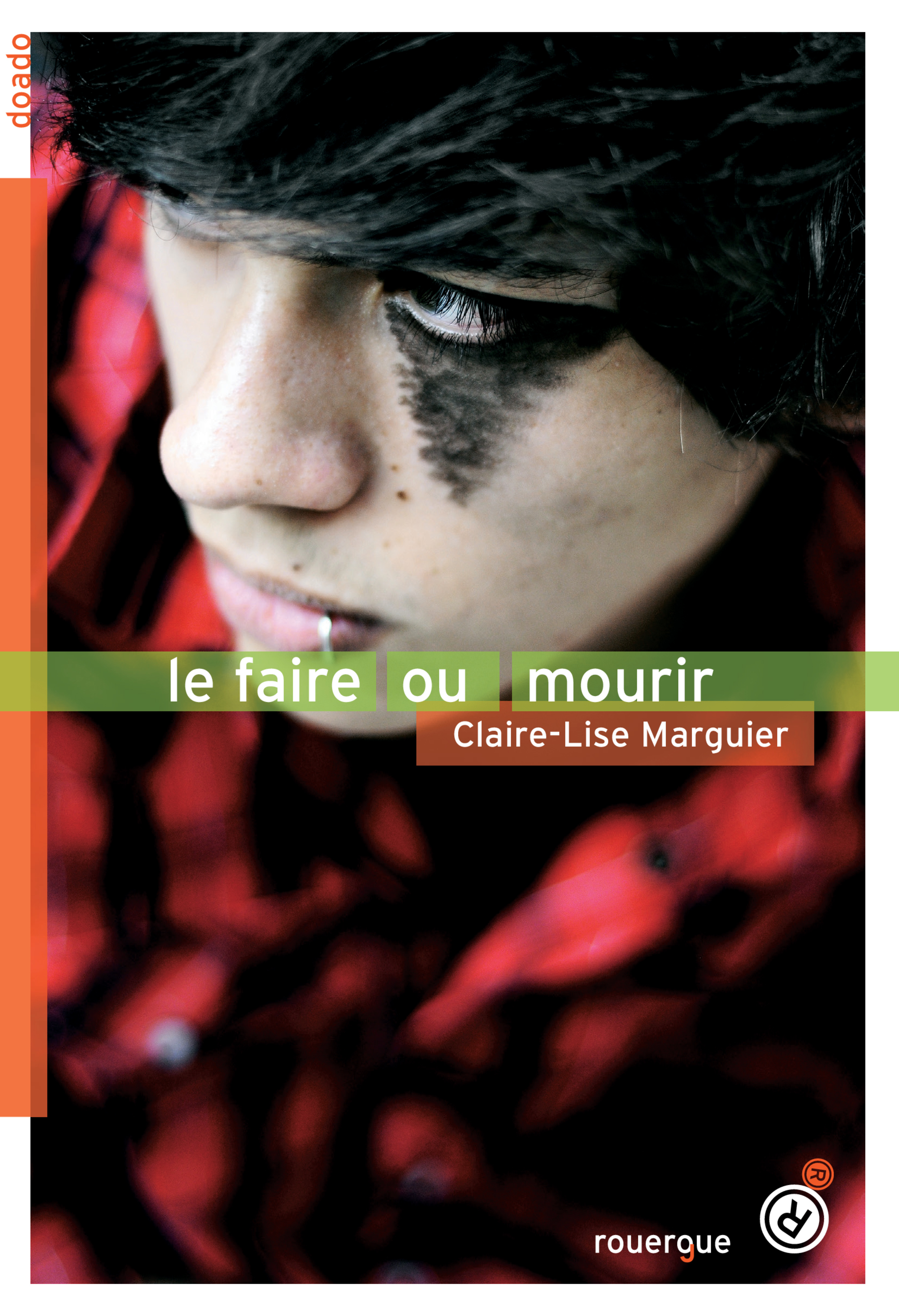 Le faire ou mourir | Marguier-Boulvard, Claire-Lise