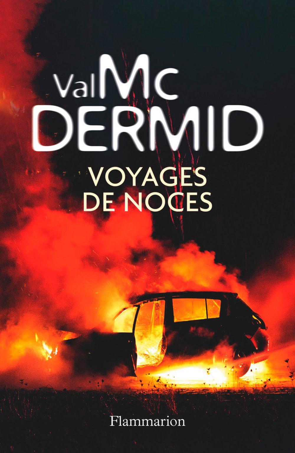 Voyages de noces | McDermid, Val. Auteur