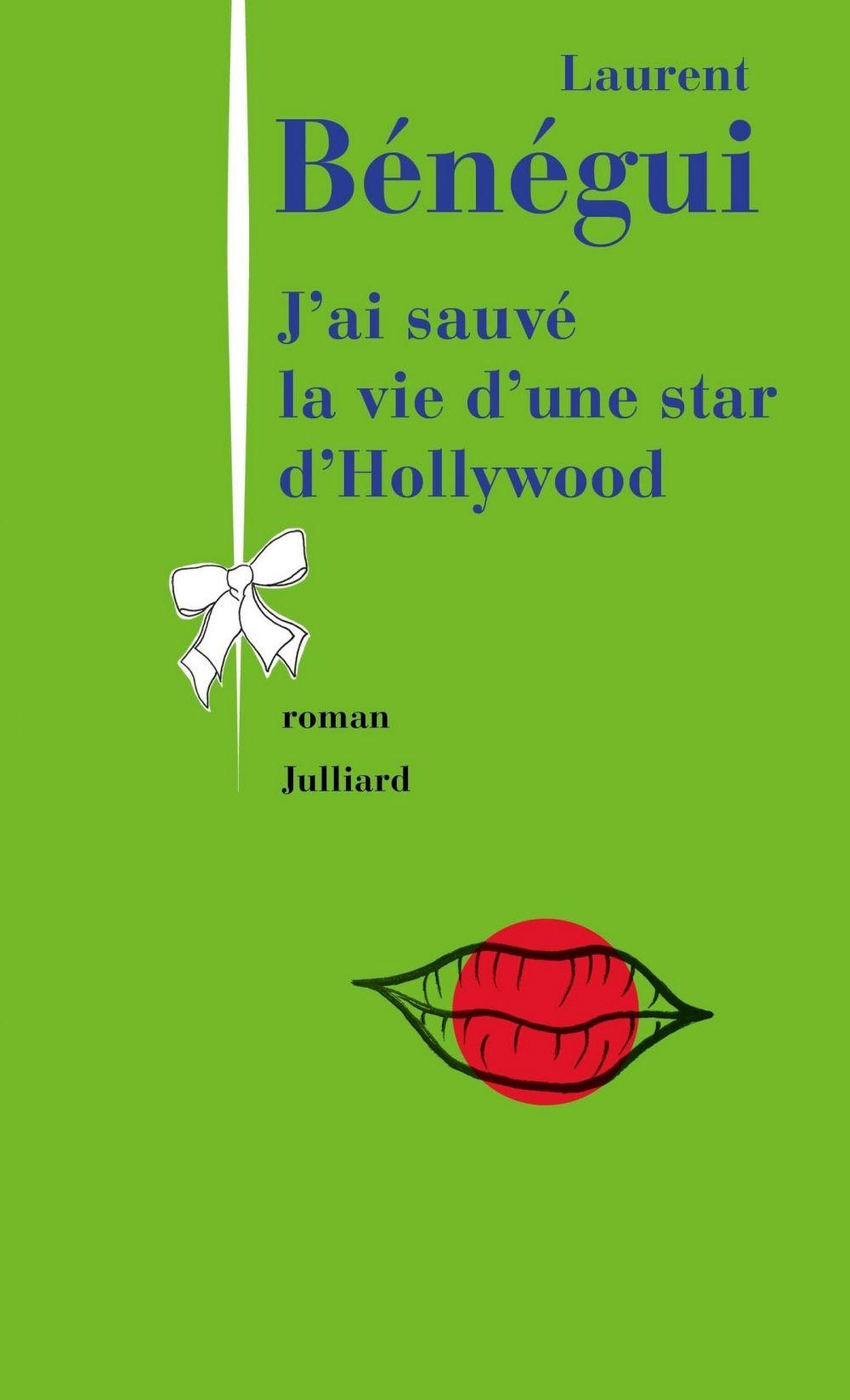 J'ai sauvé la vie d'une star d'Hollywood | Bénégui, Laurent (1959-....). Auteur