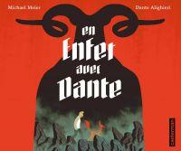 En enfer avec Dante. D'après La Divine Comédie de Dante Alighieri | Meier, Michael. Auteur