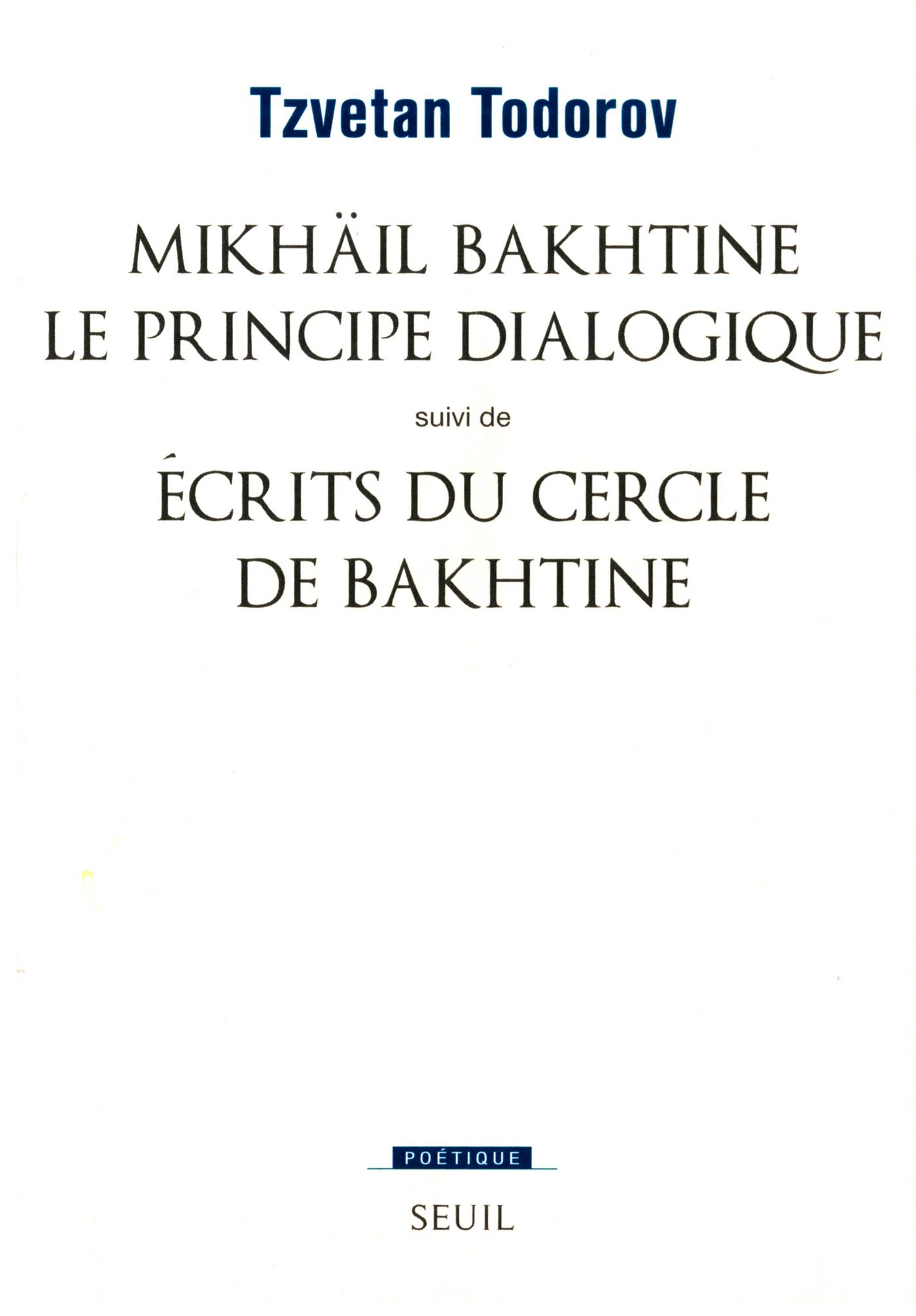 Mikhaïl Bakhtine. Le principe dialogique. Suivi de : Ecrits du Cercle de Bakhtine