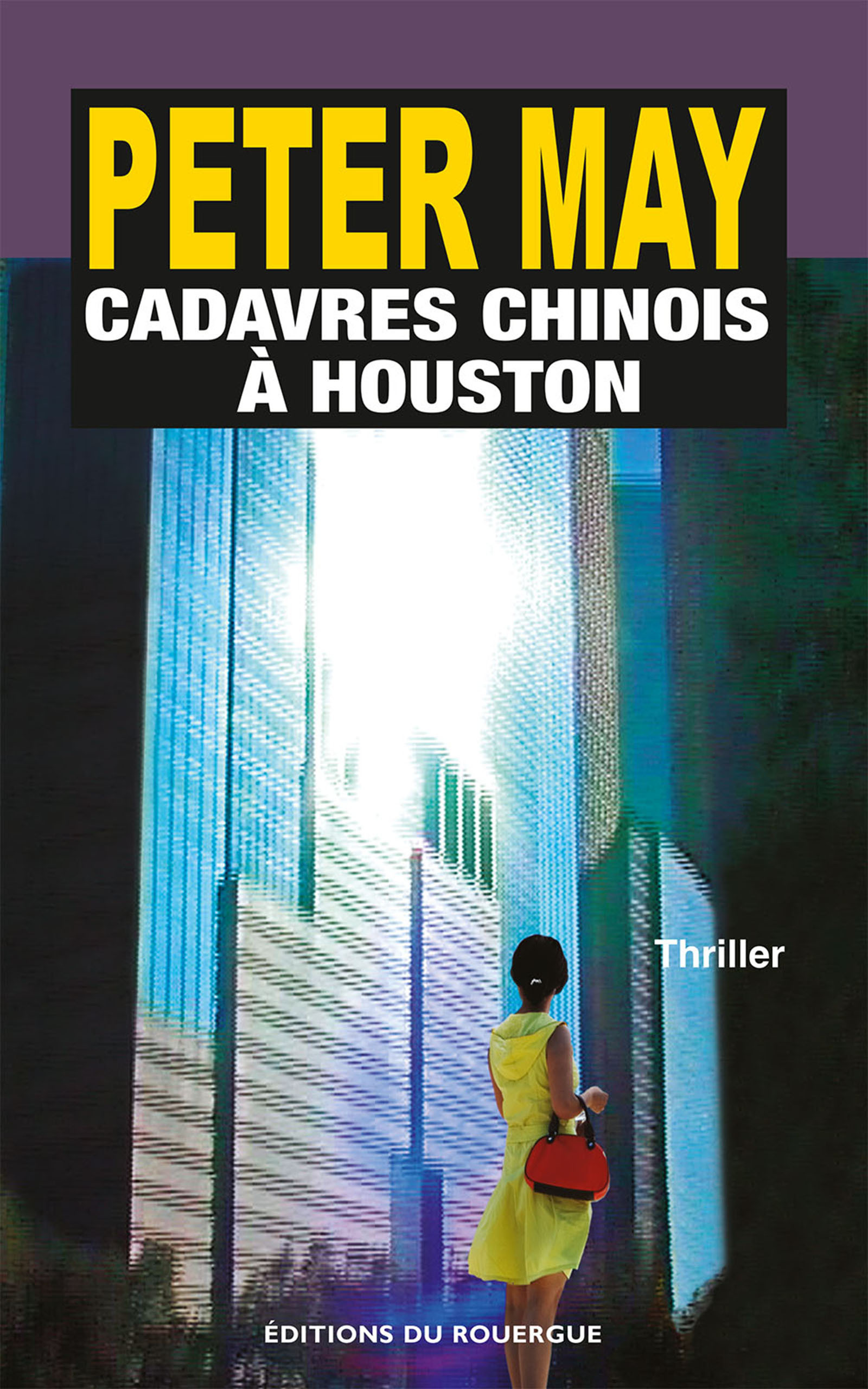 Cadavres chinois à Houston | May, Peter
