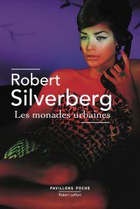 Les Monades urbaines | SILVERBERG, Robert. Auteur