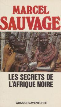Les Secrets de l'Afrique noire