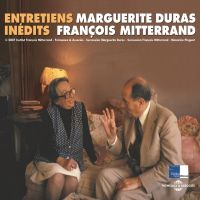Marguerite Duras et François Mitterrand. Entretiens inédits | Duras, Marguerite