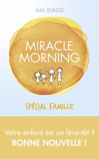 Miracle Morning spécial famille | Elrod, Hal