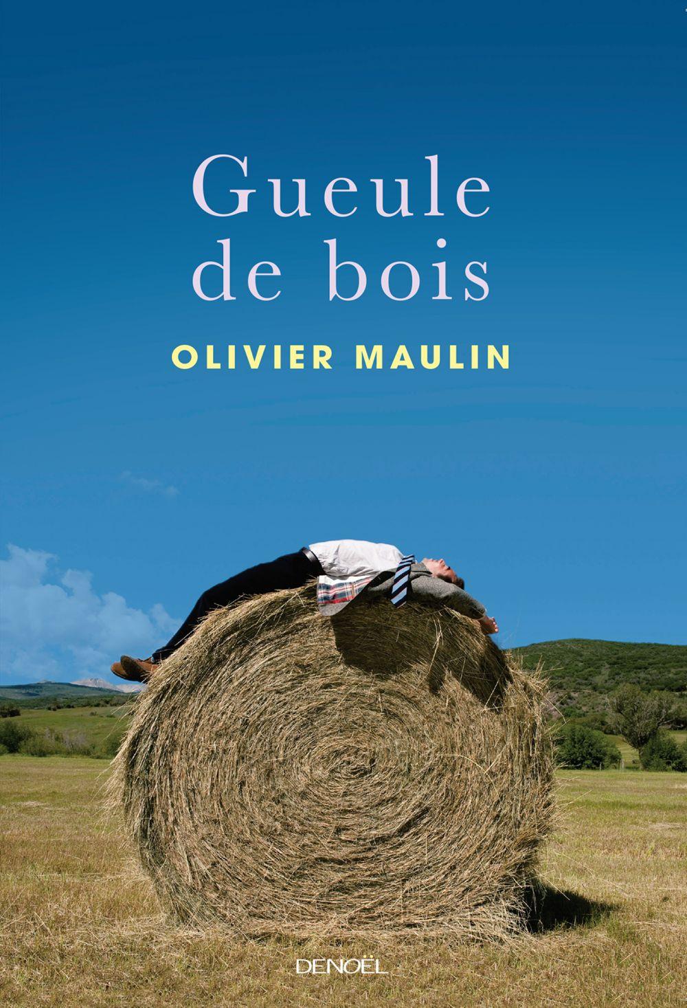 Gueule de bois   Maulin, Olivier (1969-....). Auteur