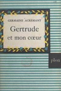 Gertrude et mon cœur