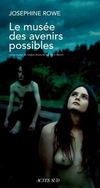 Le musée des avenirs possibles | Rowe, Josephine