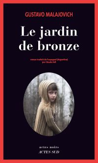 Le jardin de bronze | Malajovich, Gustavo. Auteur
