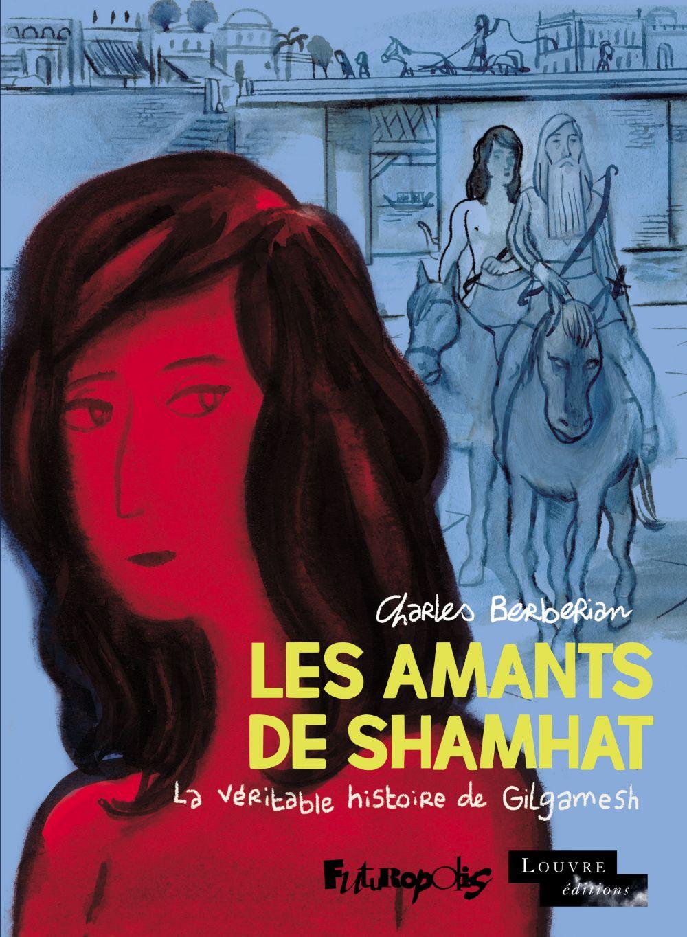 Les Amants de Shamhat | Berberian, Charles (1959-....). Auteur