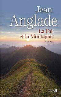 La foi et la montagne | ANGLADE, Jean. Auteur