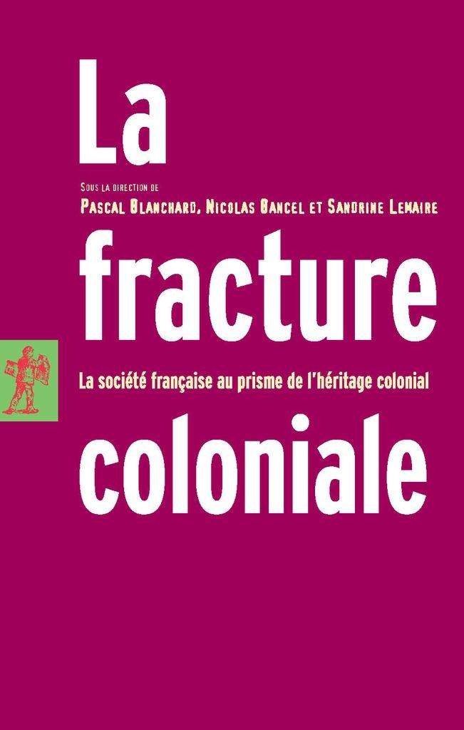 La fracture coloniale