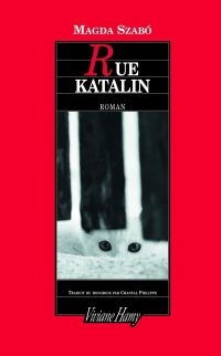 Rue Katalin | Szabo, Magda (1917-2007). Auteur