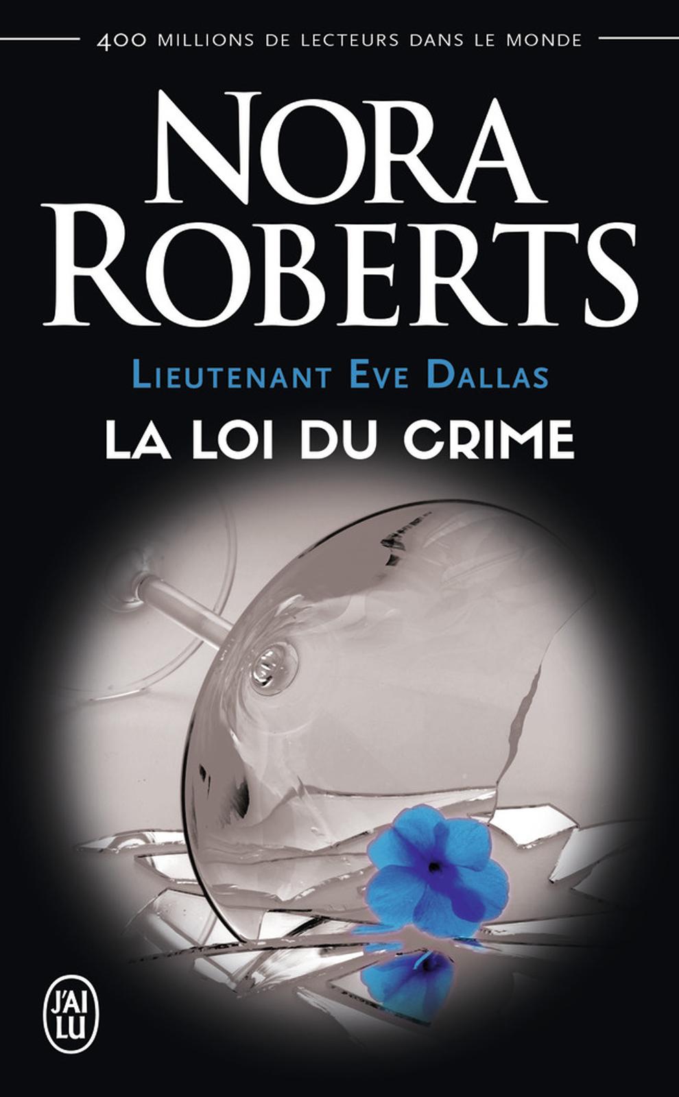 Lieutenant Eve Dallas (Tome 11) - La loi du crime