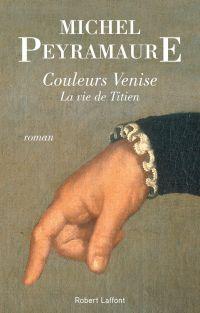 Couleurs Venise | Peyramaure, Michel (1922-....). Auteur